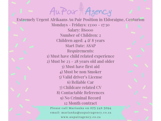 Extremely Urgent Afrikaans Au Pair Position in Eldoraigne, Centurion Mondays - Fridays - 1/1